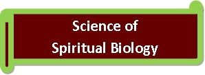 Science of Spiritual Biology